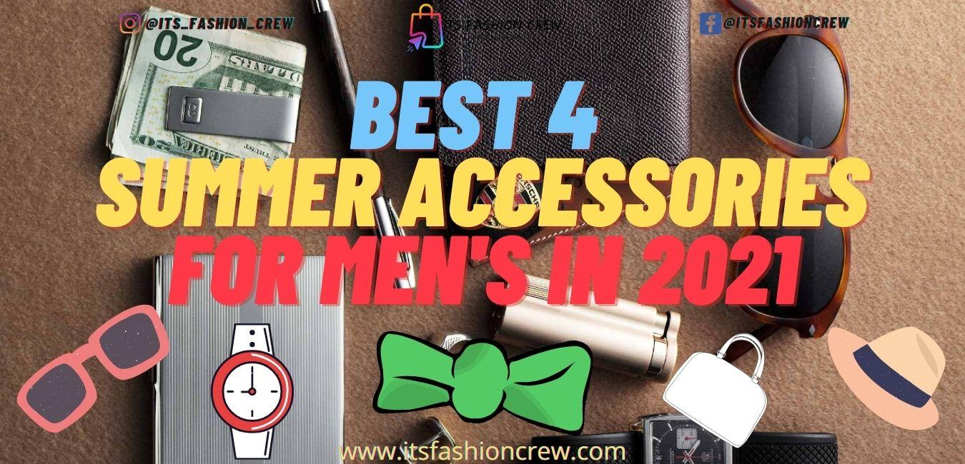 Best 4 Summer Accessories For Men's In 2021